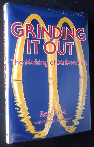Grinding it out: The making of McDonald's: Kroc, Ray; Anderson, Robert