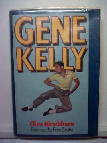 9780809282609: Gene Kelly: A biography