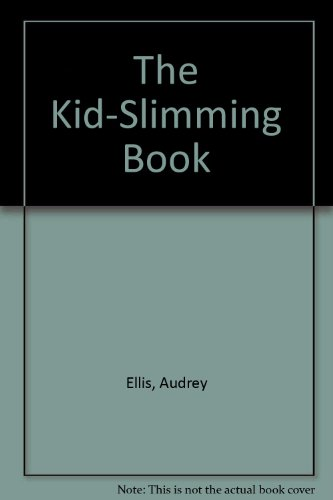 9780809282876: The Kid-Slimming Book