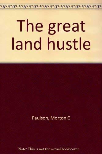 The great land hustle: Morton C Paulson