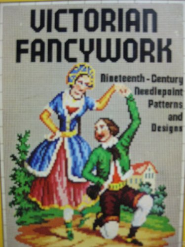 Victorian Fancywork: Nineteenth-Century Needlepoint Patterns and Designs