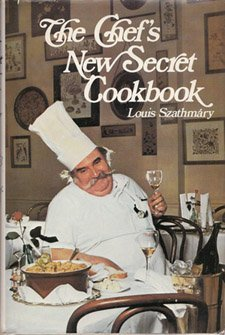The Chef's New Secret Cookbook: SzathmAry, Louis.