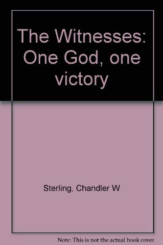 The Witnesses: One God, one victory: Sterling, Chandler W