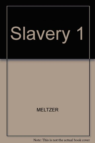 Slavery : From the Rise of Western Civilization to the Renaissance: Milton Meltzer