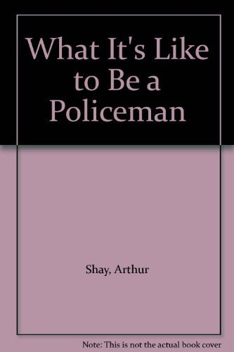 9780809285839: What It's Like to Be a Policeman