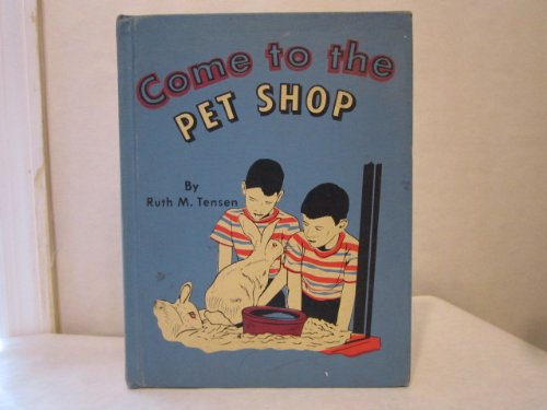 Come to the Pet Shop: Tensen, Ruth M