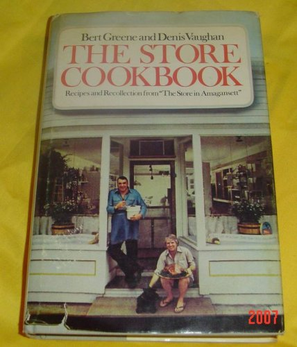 9780809288854: The Store Cookbook: Recipes and Recollection from The Store in Amagansett