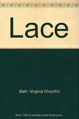 Lace ----Patterns and Techniques for Lacemaking with Exquisite Designs of the Past Adapted for the ...