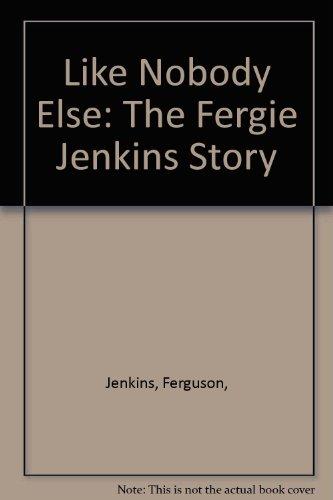9780809290178: Like Nobody Else: The Fergie Jenkins Story