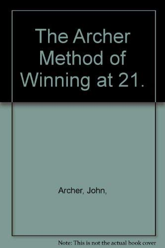9780809290215: The Archer Method of Winning at 21.