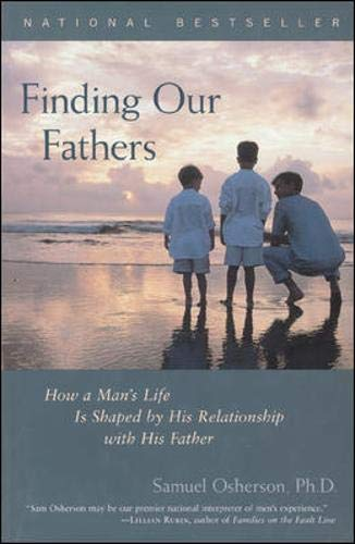 9780809293308: Finding Our Fathers : How a Man's Life Is Shaped by His Relationship with His Father