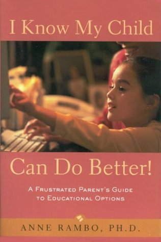 9780809294527: I Know My Child Can Do Better! : A Frustrated Parent's Guide to Educational Options