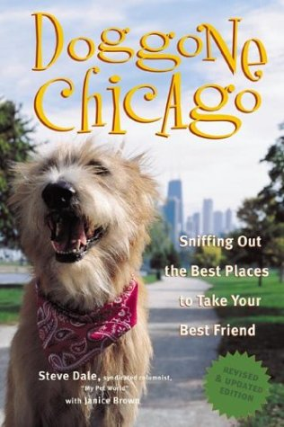 9780809294817: Doggone Chicago, Second Edition : Sniffing Out the Best Places to Take Your Best Friend