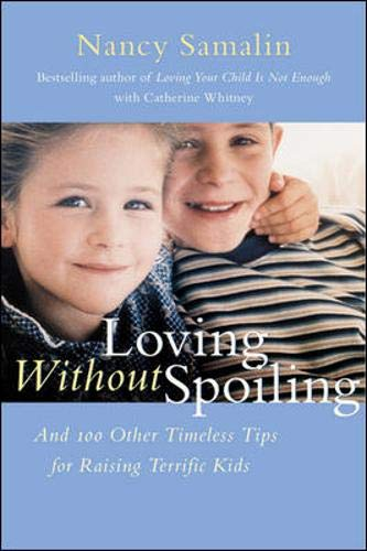 9780809295517: Loving Without Spoiling: And 100 Other Timeless Tips for Raising Terrific Kids