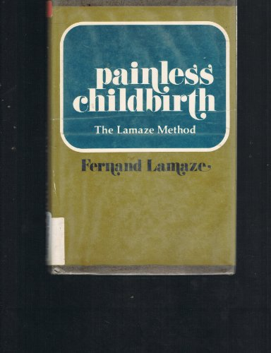 9780809296408: Painless Childbirth; Psychoprophylactic Method.