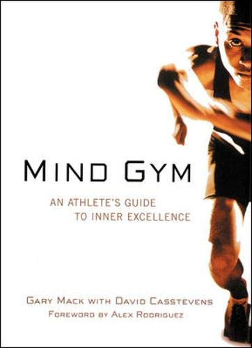 9780809296743: Mind Gym: An Athlete's Guide to Inner Excellence for Outer Performance
