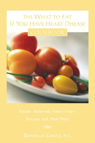 9780809297092: The What to Eat If You Have Heart Disease Cookbook: Simple, Balanced, Heart-Smart Recipes and Meal Plans