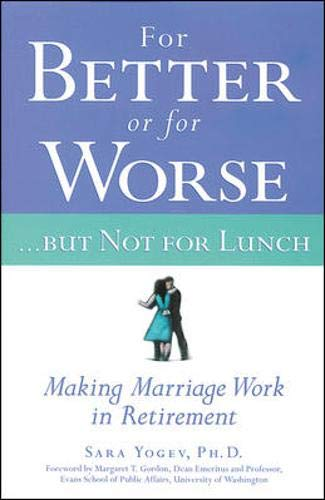 9780809297207: For Better or for Worse...But Not for Lunch : Making Marriage Work in Retirement