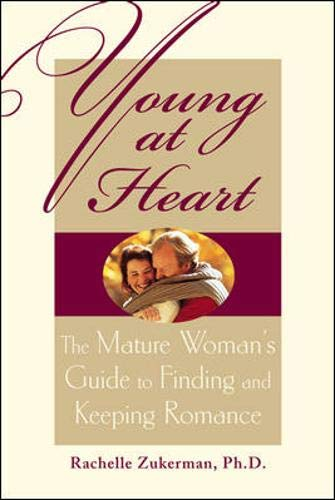 9780809297665: Young at Heart : The Mature Woman's Guide to Finding and Keeping Romance