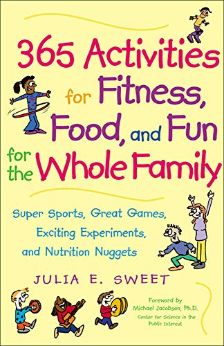 9780809297672: 365 Activities for Fitness, Food, and Fun for the Whole Family: Super Sports, Great Games, Exciting Experiments and Nutrition Nuggets
