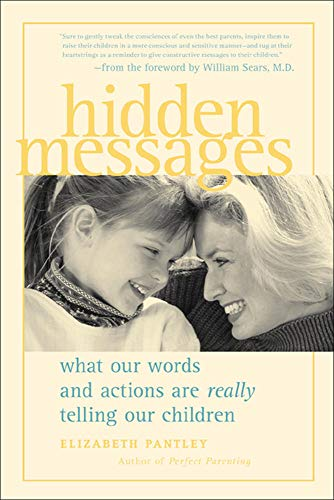 9780809297702: Hidden Messages : What Our Words and Actions Are Really Telling Our Children