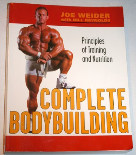 9780809297757: Complete Bodybuilding [Paperback] by Weider, Joe with Bill Reynolds
