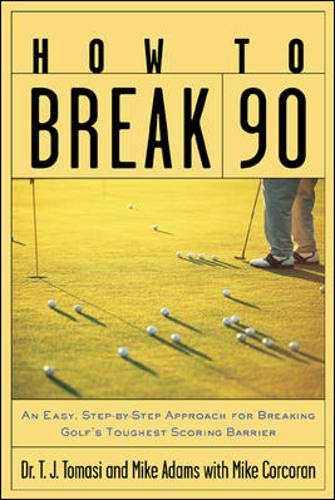 9780809297832: How to Break 90 : An Easy, Step-by-Step Approach for Breaking Golf''s Toughest Scoring Barrier