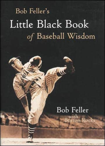 Bob Feller's Little Black Book of Baseball Wisdom