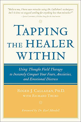 9780809298808: Tapping the Healer Within: Using Thought-Field Therapy to Instantly Conquer Your Fears, Anxieties, and Emotional Distress