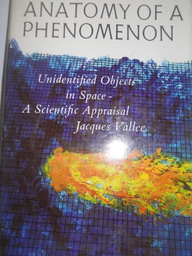 Anatomy of a Phenomenon: Unidentified Objects in Space--A Scientific Appraisal. (9780809298884) by Jacques Vallee