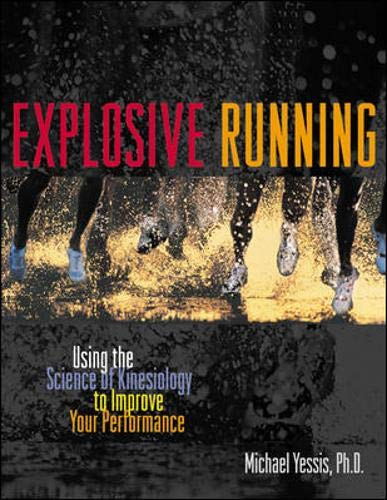 9780809298990: Explosive Running: Using the Science of Kinesiology to Improve Your Performance