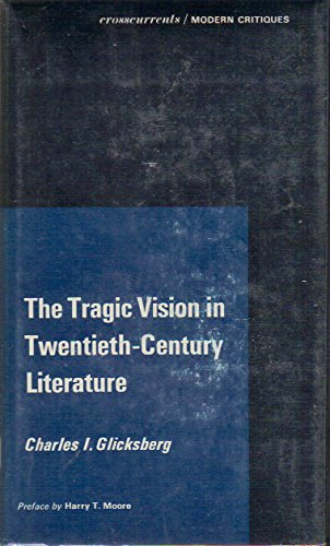 9780809300914: The Tragic Vision in Twentieth-Century Literature (Crosscurrents/Modern Critiques)