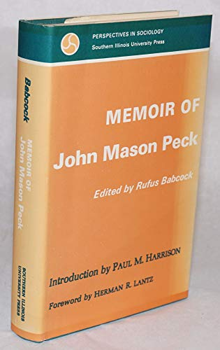 Memoir of John Mason Peck D.D.: Forty: Babcock, Rufus [Editor];