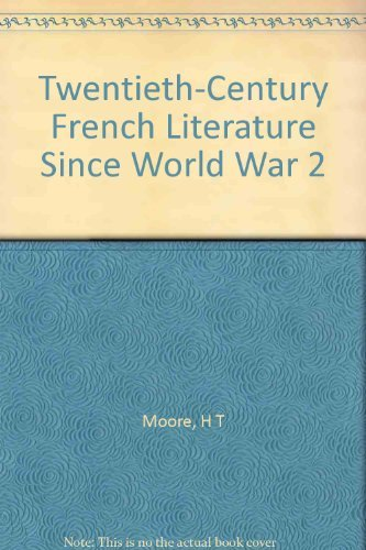Twentieth-Century French Literature Since World War Two: Moore, Harry T.