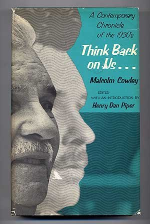 Think Back on Us: A Contemporary Chronicle of the 1930's (0809302322) by Cowley, Malcolm