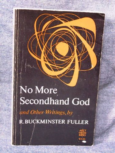 Stock image for No More Secondhand God: And Other Writings for sale by HPB-Diamond