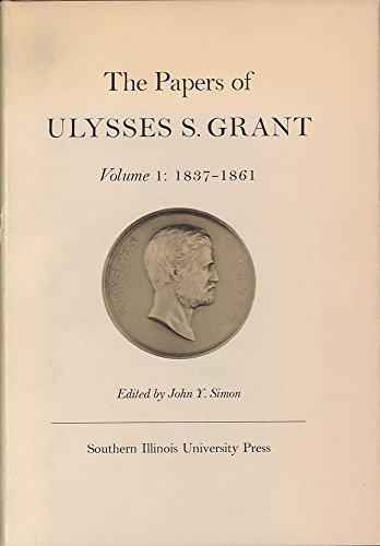 9780809302482: The Papers of Ulysses S. Grant, Volume 1: 1837-1861 (U S Grant Papers)