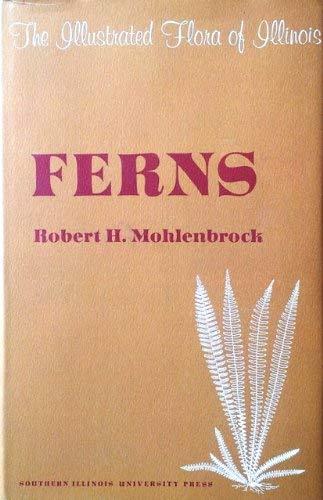 9780809302512: Ferns (Illustrated Flora of Illinois)
