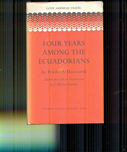 9780809302574: Four Years Among the Ecuadorians