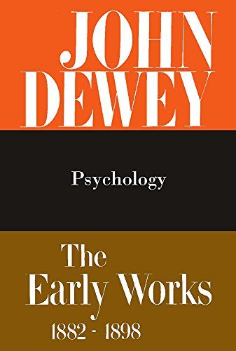 9780809302826: The Early Works of John Dewey, Volume 2, 1882 - 1898: Psychology, 1887 (Early Works of John Dewey, 1882-1898)