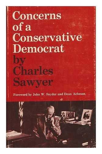 Concerns of a Conservative Democrat: Sawyer, Charles