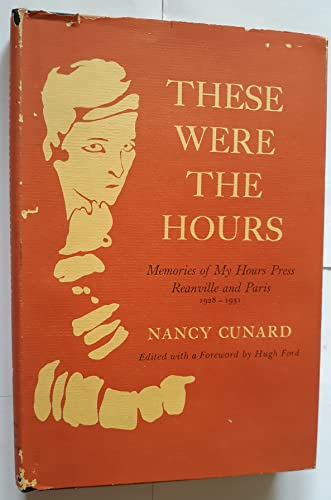 9780809303595: These Were the Hours: Memories of My Hours Press, Reanville and Paris, 1928-1931