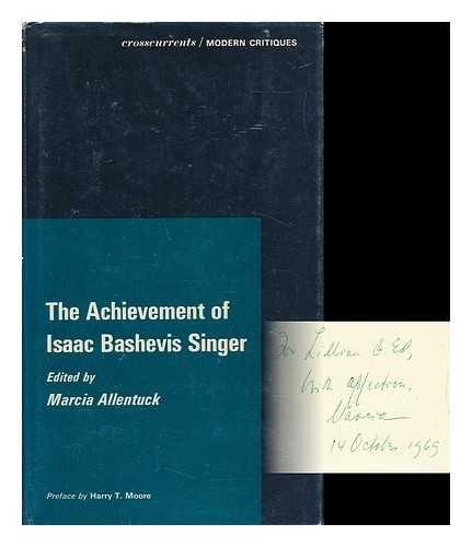 The Achievement of Isaac Bashevis Singer (A: Editor-Marcia Allentuck; Preface-Professor