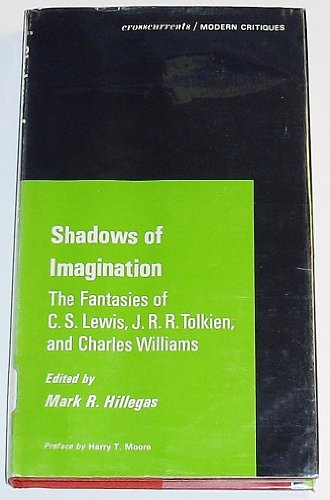 Shadows of Imagination: The Fantasies of C S Lewis, J R R Tolkien and Charles Williams.: Hillegas, ...