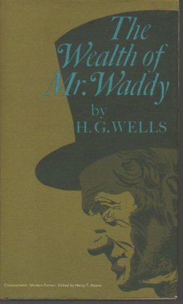 The Wealth of Mr. Waddy: Wells, H.G.(Herbert George)