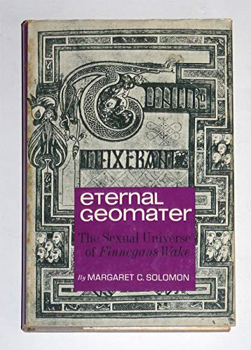 9780809303922: Eternal Geomater: The Sexual Universe of Finnegans Wake