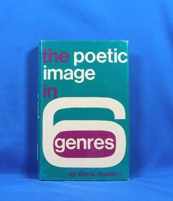 The Poetic Image in 6 Genres (9780809303939) by Madden, David