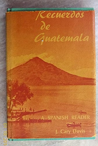 Recuerdos De Guatemala: A Spanish Reader.: J. Cary Davis