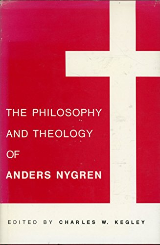 9780809304271: The Philosophy and Theology of Anders Nygren