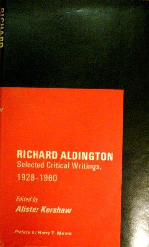 9780809304516: Richard Aldington: Selected Critical Writing, 1928-1960